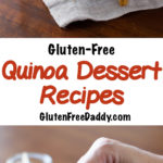 25 Gluten-Free Quinoa Dessert Recipes – Who Knew Quinoa Could Taste This Good?