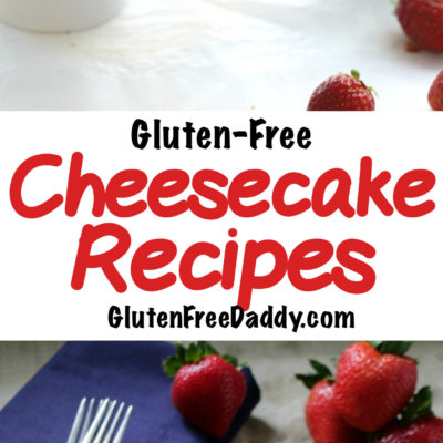 The 25 Best Gluten-Free Cheesecake Recipes