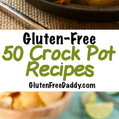 50 of the Best Gluten-Free Crock Pot Recipes to Make Your Life Easier!