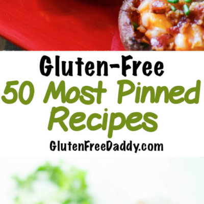 The 50 Most Pinned Gluten-Free Recipes You Will Ever Find!