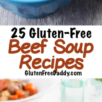 25 of the Best Ever Gluten-Free Beef Soup Recipes
