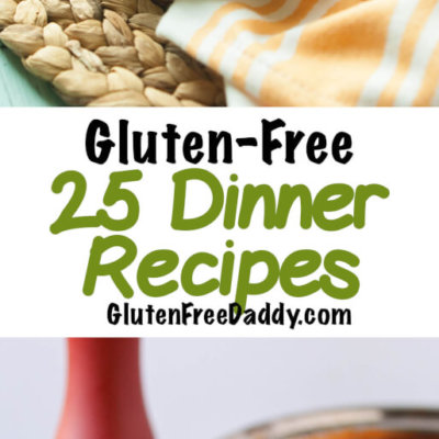 25 of the Best Gluten-Free Dinner Recipes (Main Dishes) Part 2