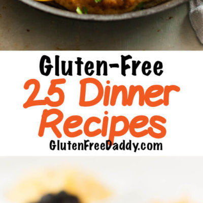 25 of the Best Gluten-Free Dinner Recipes (Main Dishes) Part 3