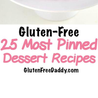 The 25 Most Pinned Gluten-Free Dessert Recipes – Love Dessert Again!